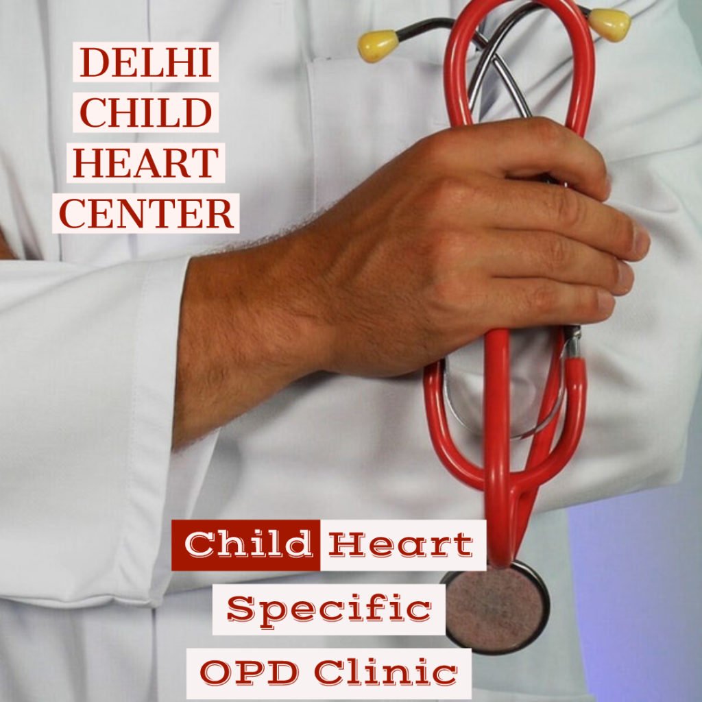 Child Heart Specific OPD Clinic